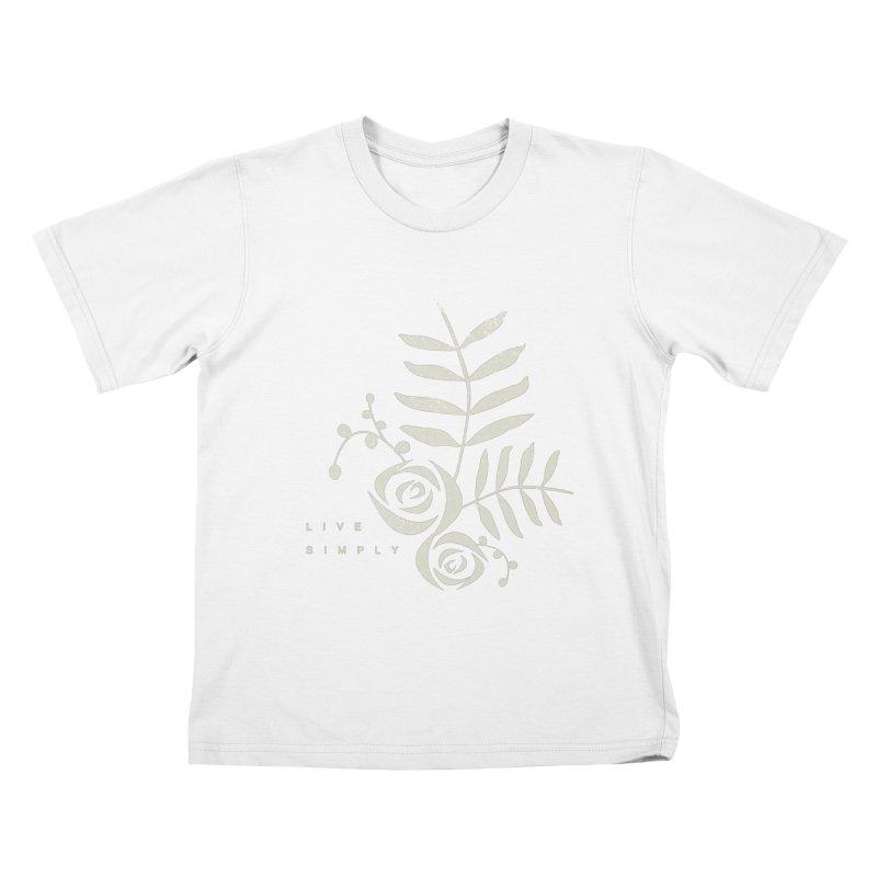 Live Simply Kids T-Shirt by moniquemodern's Artist Shop