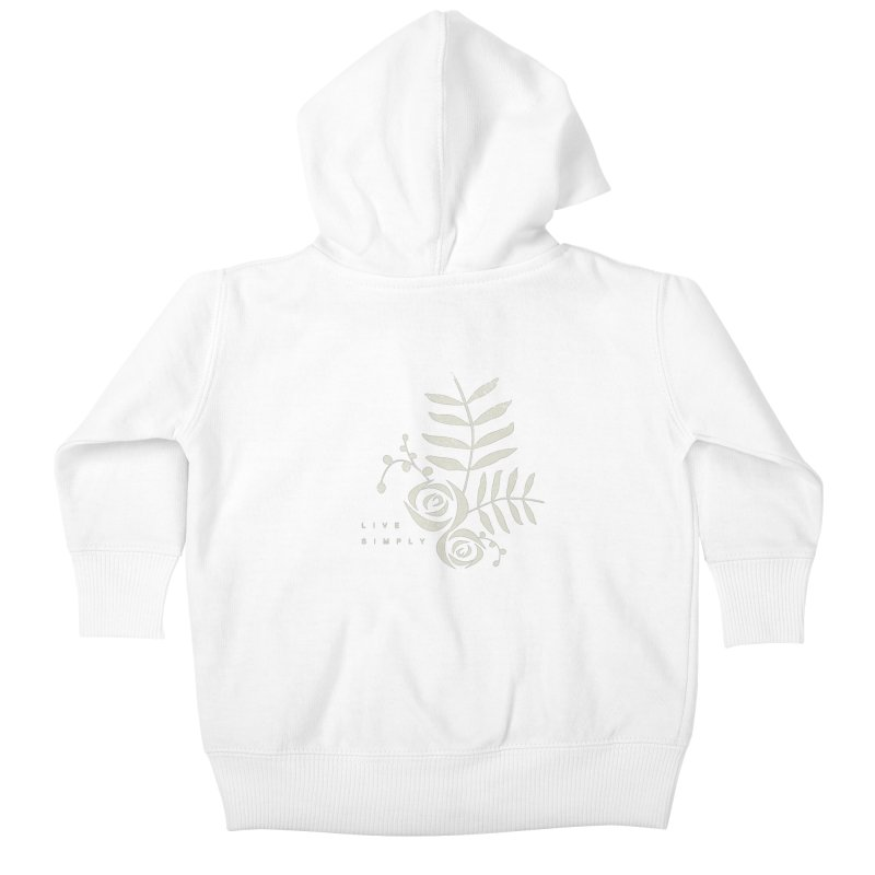 Live Simply Kids Baby Zip-Up Hoody by moniquemodern's Artist Shop
