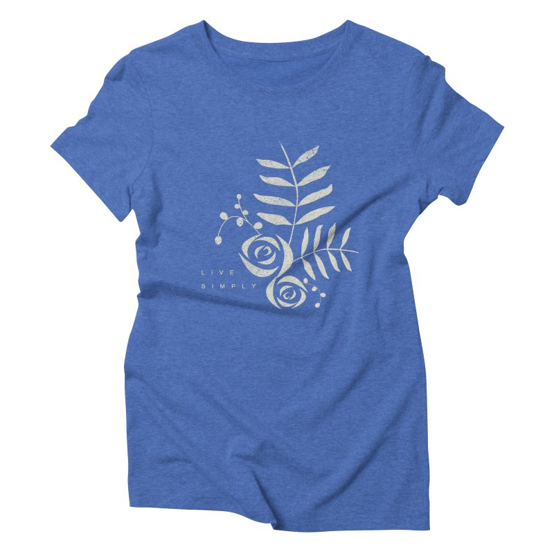 Live Simply Women's Triblend T-shirt by moniquemodern's Artist Shop