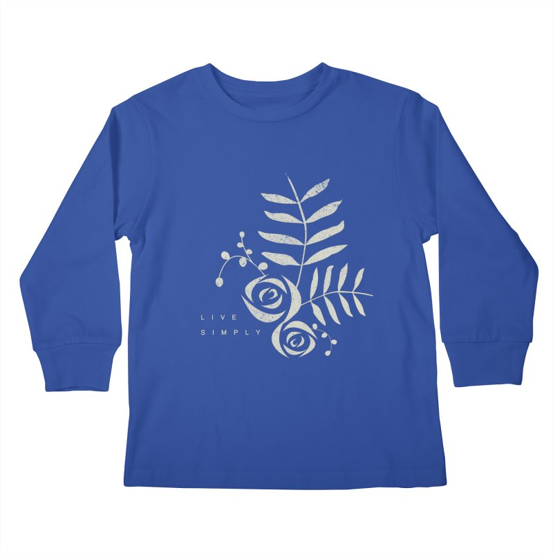 Live Simply Kids Longsleeve T-Shirt by moniquemodern's Artist Shop