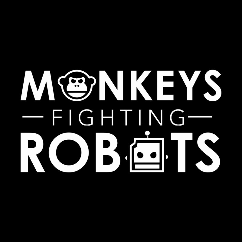 Monkeys Fighting Robots Official  by Monkeys Fighting Robots' Artist Shop