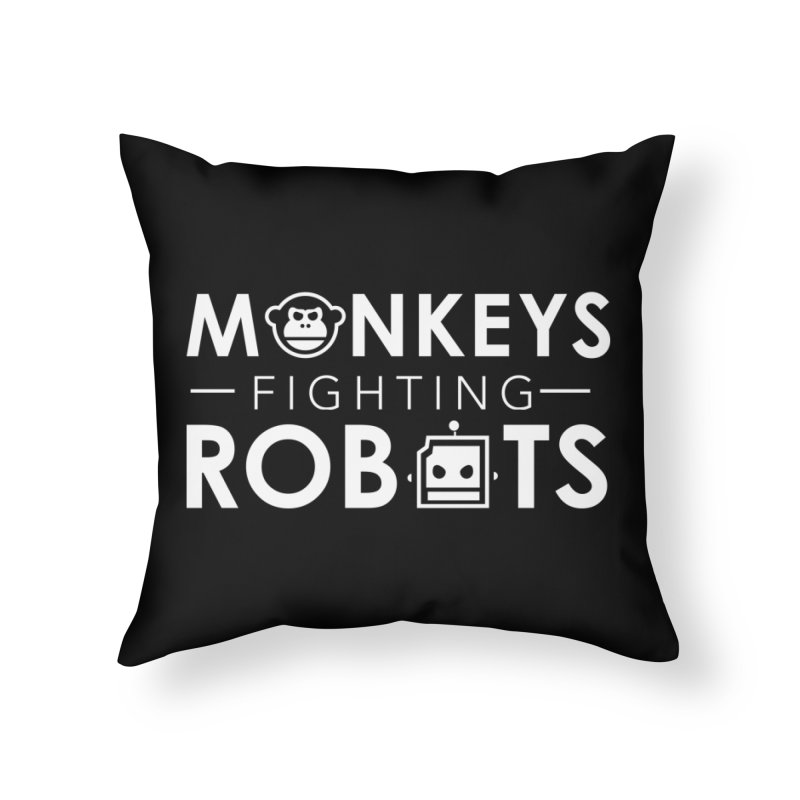 Monkeys Fighting Robots Official  Home Throw Pillow by Monkeys Fighting Robots' Artist Shop