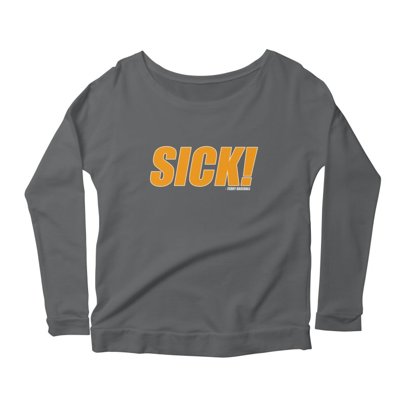 SICK! - Teddy Baseball Women's Longsleeve Scoopneck  by Monkeys Fighting Robots' Artist Shop