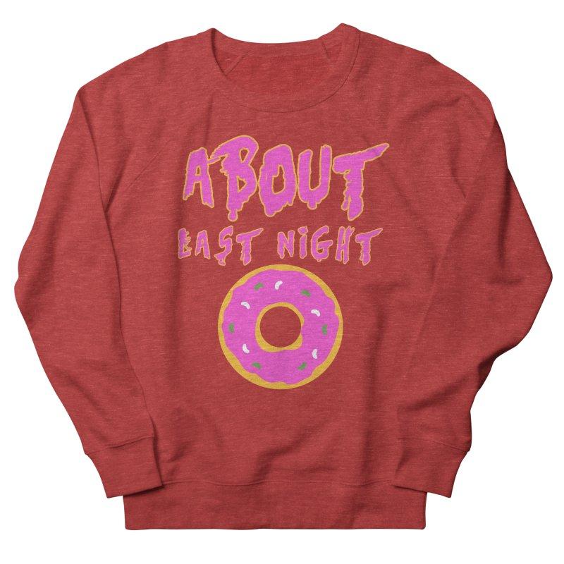 About Last Night's Donut  Women's Sweatshirt by Monkeys Fighting Robots' Artist Shop