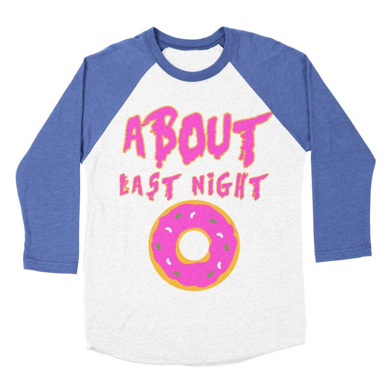 About Last Night's Donut  Women's Baseball Triblend T-Shirt by Monkeys Fighting Robots' Artist Shop