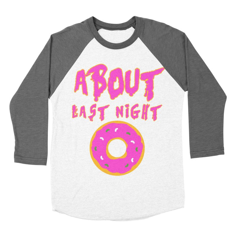 About Last Night's Donut  Women's Baseball Triblend T-Shirt by Monkeys Fighting Robots' Artist Shop
