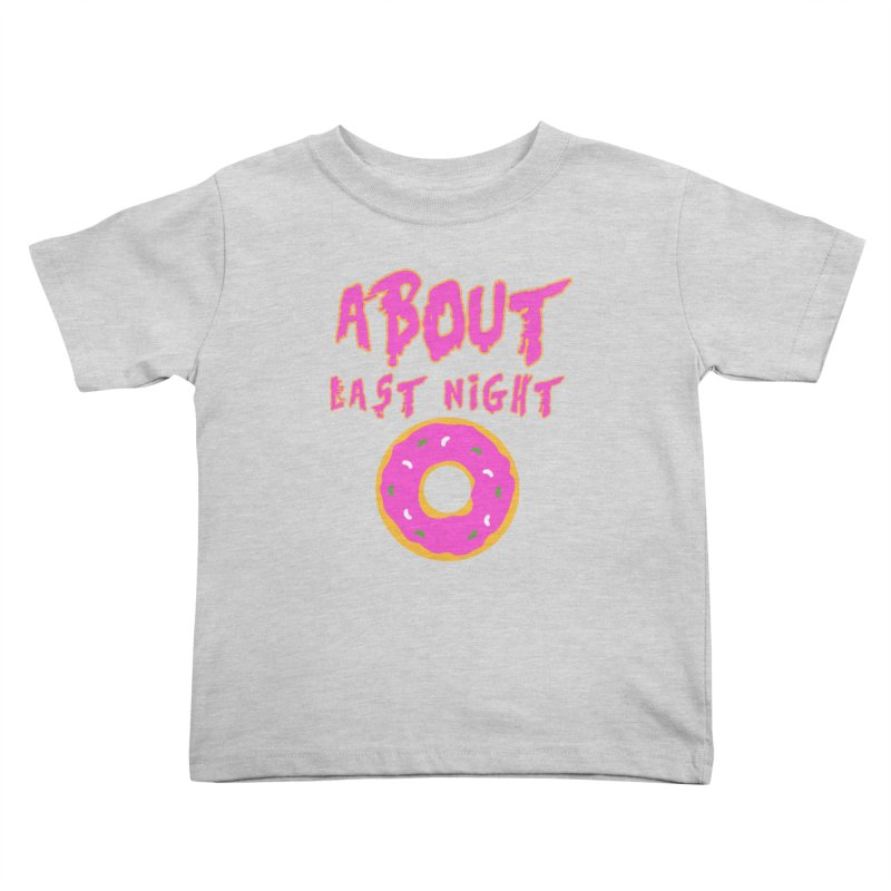 About Last Night's Donut  Kids Toddler T-Shirt by Monkeys Fighting Robots' Artist Shop