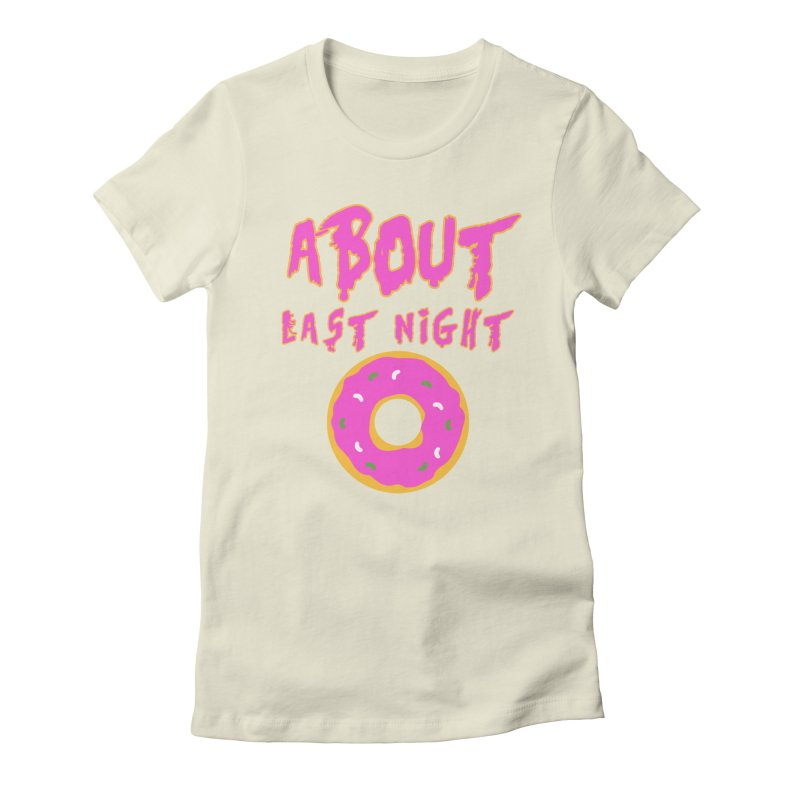 About Last Night's Donut  Women's Fitted T-Shirt by Monkeys Fighting Robots' Artist Shop