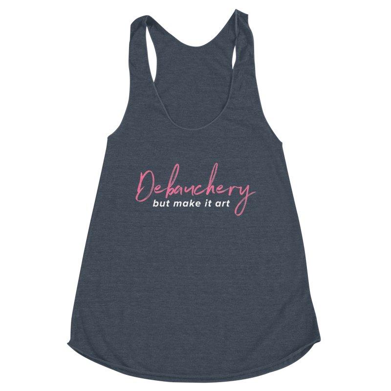 Debauchery But Make It Art Women's Tank by Monogamish Pod
