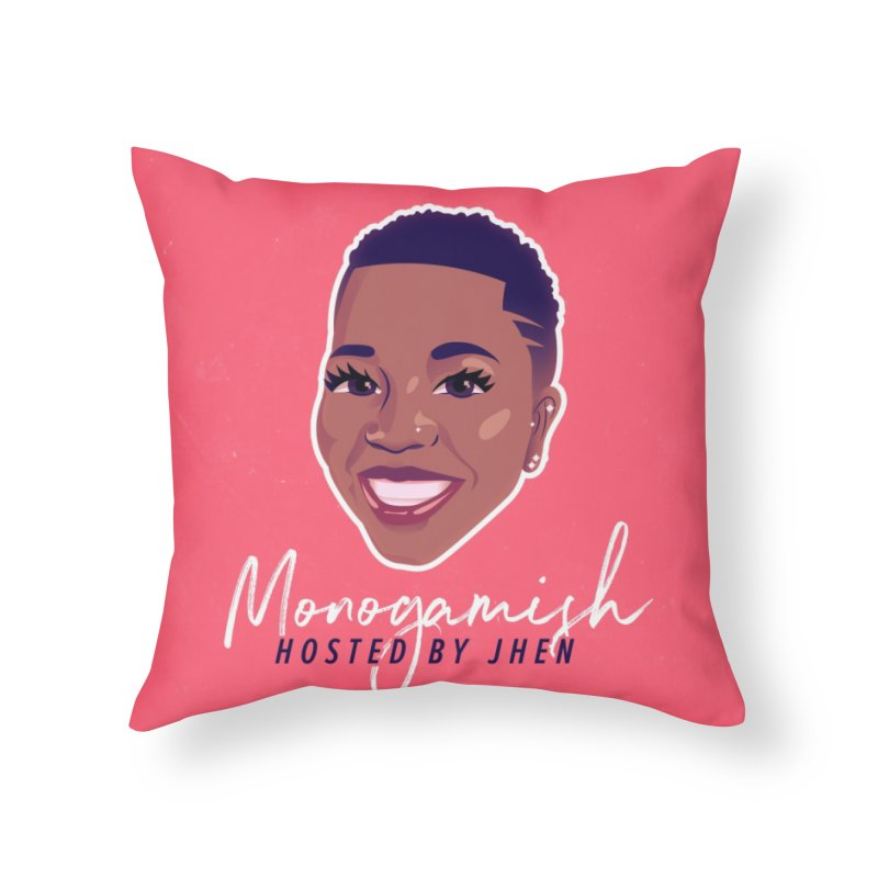 Monogamish with Jhen Home Throw Pillow by Monogamish Pod