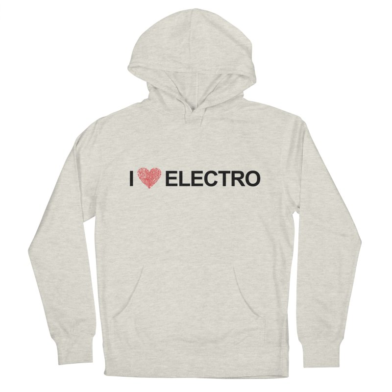 I Love Electro Women's Pullover Hoody by Monotone Apparel