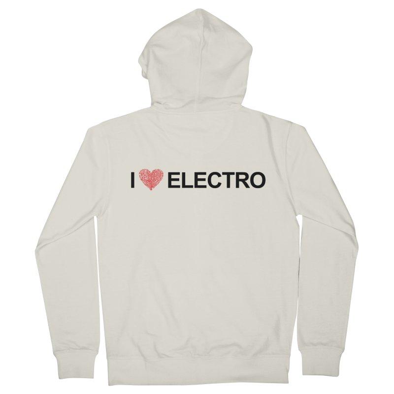 I Love Electro Men's Zip-Up Hoody by Monotone Apparel