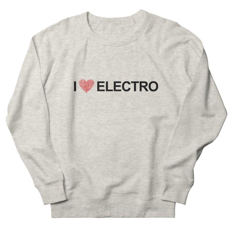 I Love Electro Women's Sweatshirt by Monotone Apparel