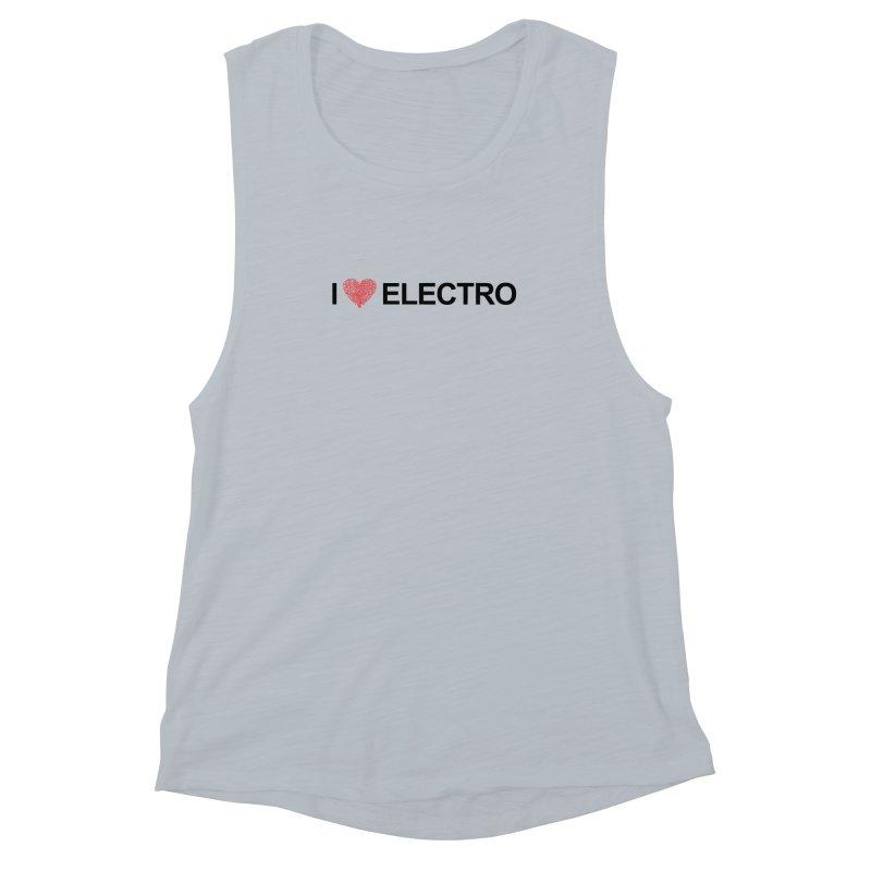 I Love Electro Women's Muscle Tank by Monotone Apparel