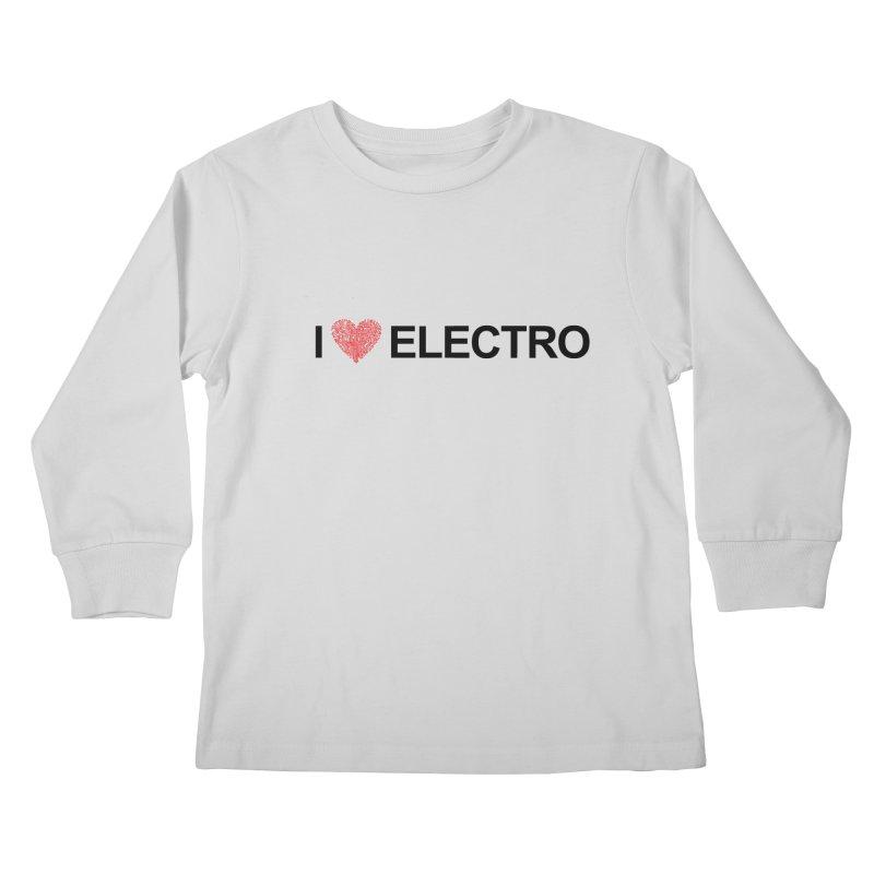 I Love Electro Kids Longsleeve T-Shirt by Monotone Apparel