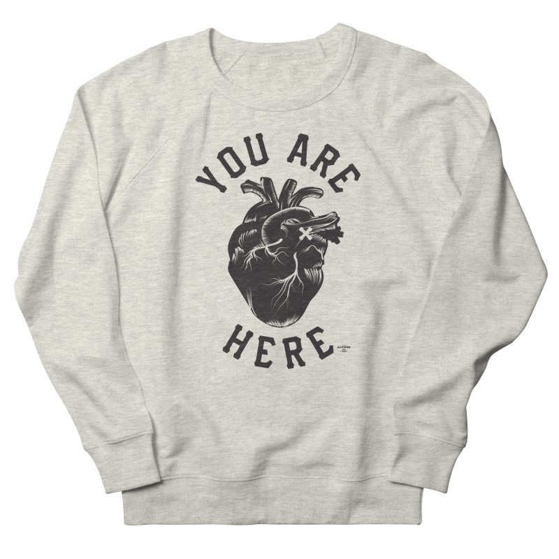 You are here Women's Sweatshirt by MonsieurAlfred's Artist Shop