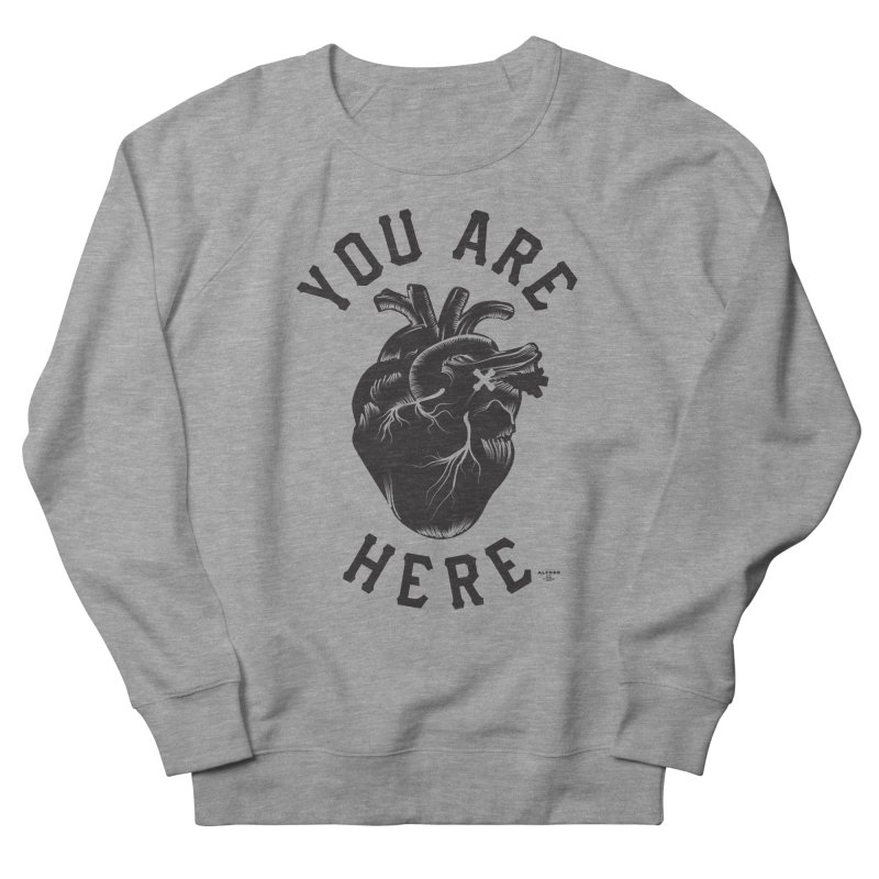 You are here Women's French Terry Sweatshirt by MonsieurAlfred's Artist Shop
