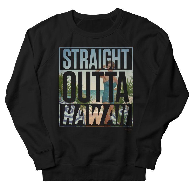 Straight Outta Hawaï Men's French Terry Sweatshirt by MonsieurAlfred's Artist Shop