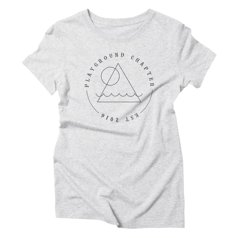 Playground Chapter Women's Triblend T-Shirt by MonsieurAlfred's Artist Shop