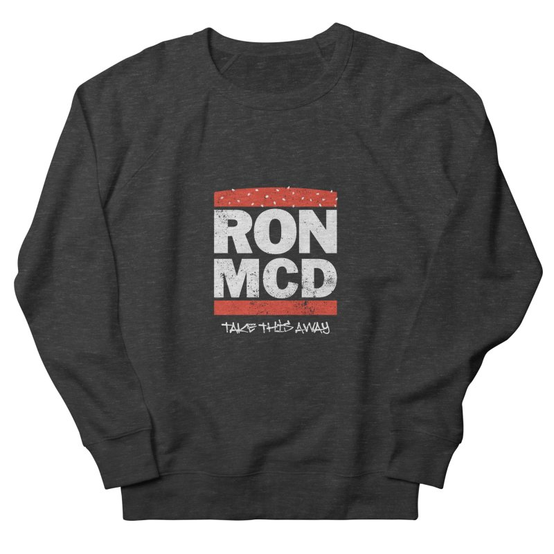 Ron-MCD Men's Sweatshirt by monsieurgordon's Artist Shop