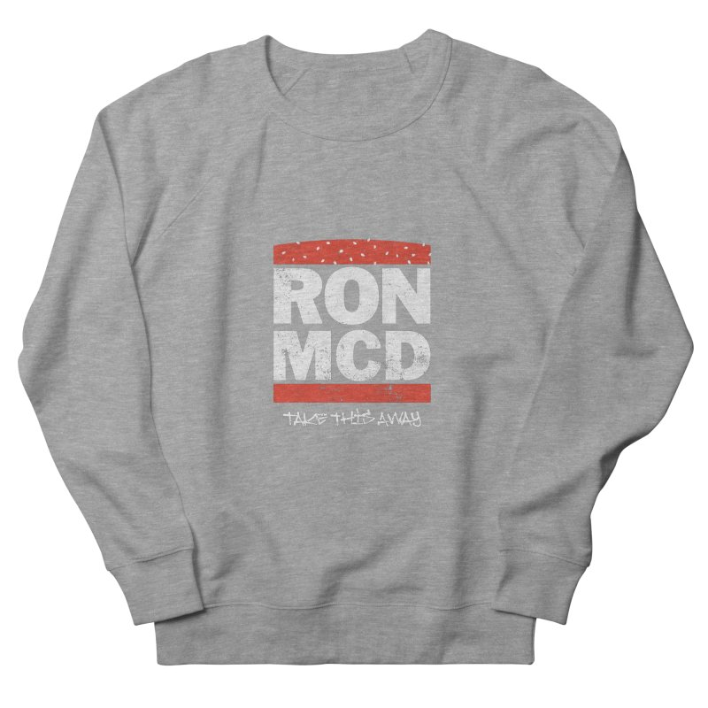 Ron-MCD Men's French Terry Sweatshirt by monsieurgordon's Artist Shop