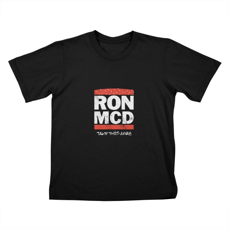 Ron-MCD Kids T-Shirt by monsieurgordon's Artist Shop