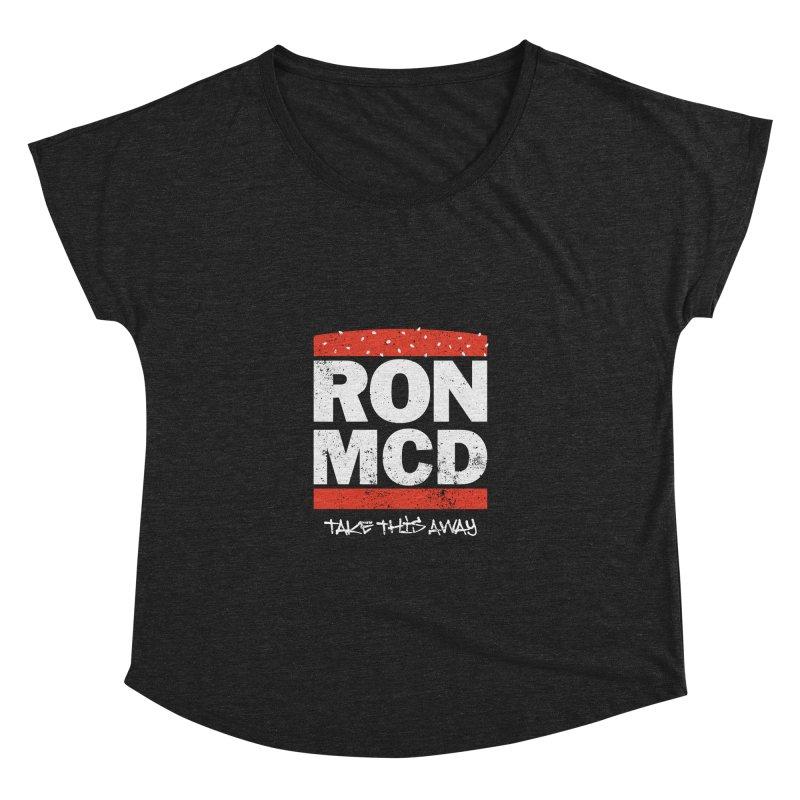 Ron-MCD Women's Dolman by monsieurgordon's Artist Shop