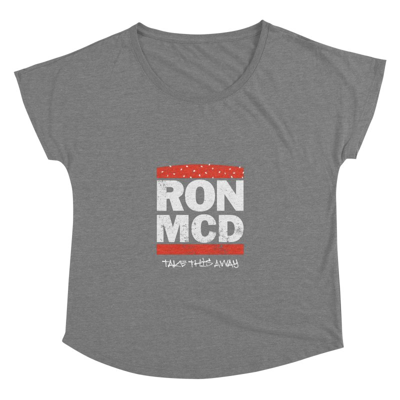 Ron-MCD Women's Dolman by monsieurgordon's Artist Shop