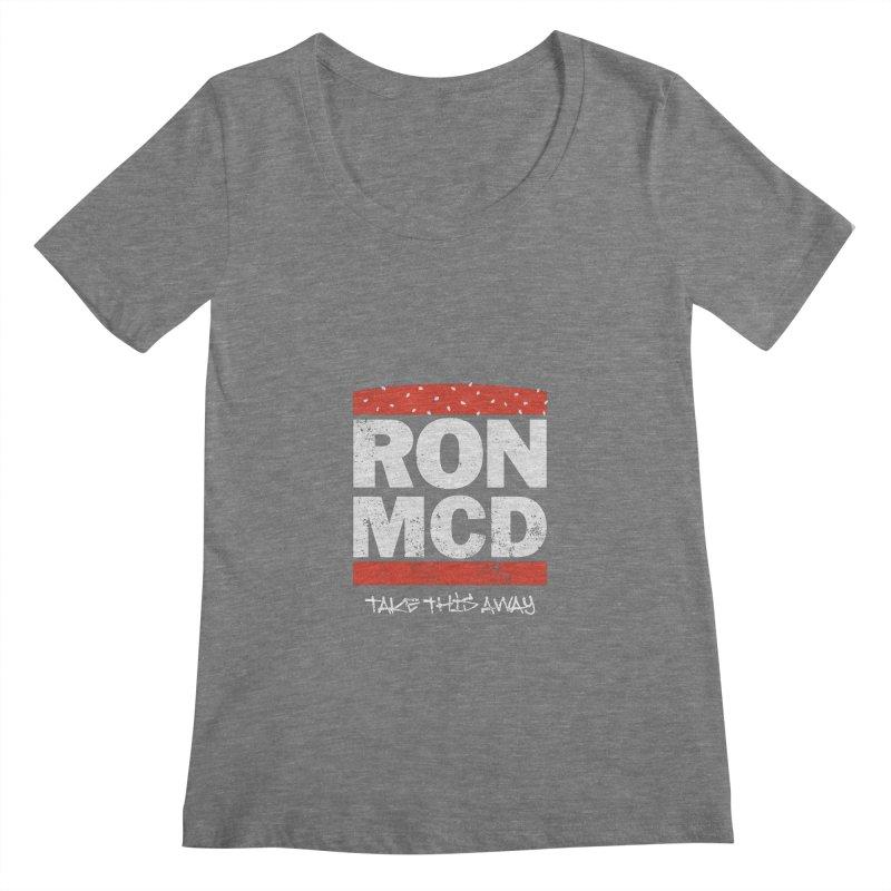 Ron-MCD Women's Scoopneck by monsieurgordon's Artist Shop