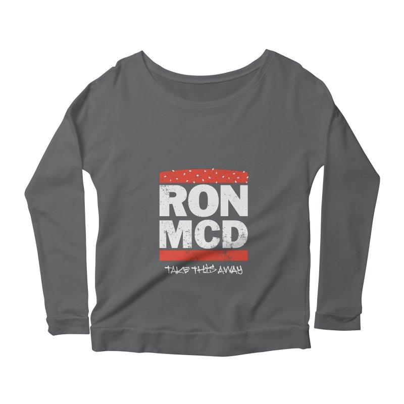 Ron-MCD Women's Longsleeve Scoopneck  by monsieurgordon's Artist Shop