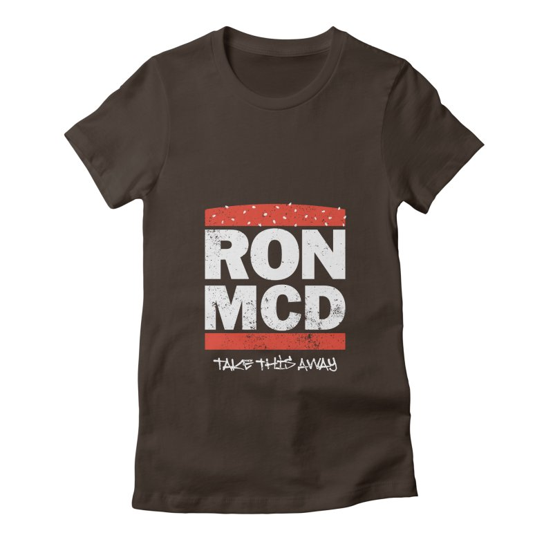 Ron-MCD Women's Fitted T-Shirt by monsieurgordon's Artist Shop