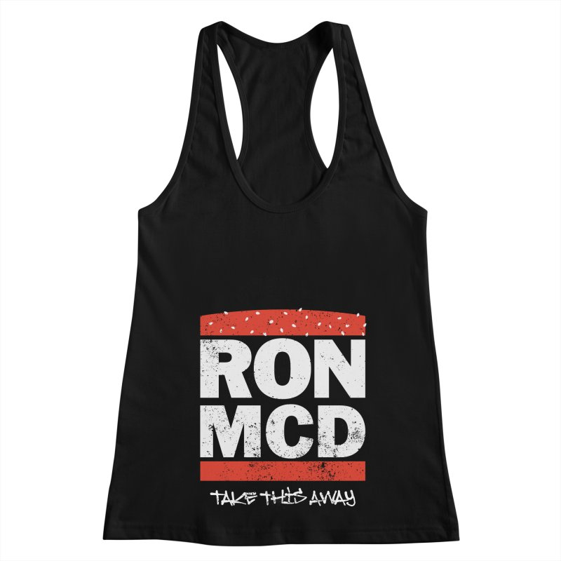 Ron-MCD Women's Racerback Tank by monsieurgordon's Artist Shop
