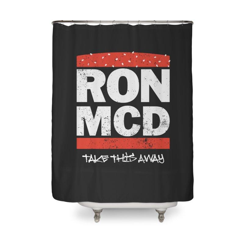 Ron-MCD Home Shower Curtain by monsieurgordon's Artist Shop