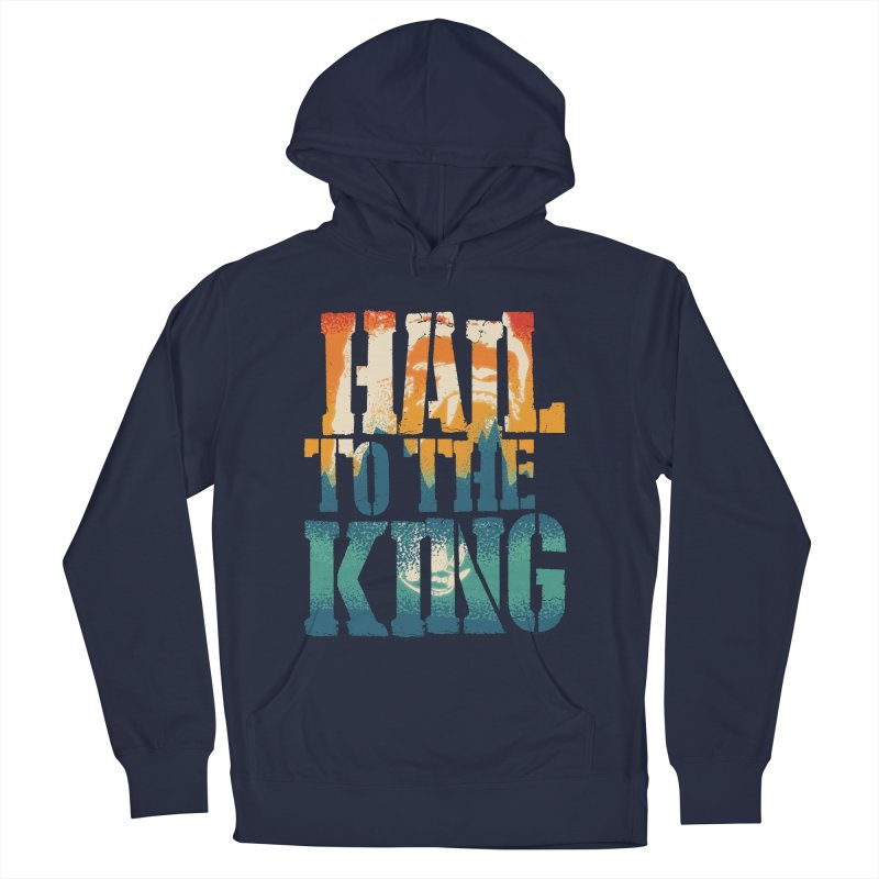 Hail To The King Men's Pullover Hoody by monsieurgordon's Artist Shop