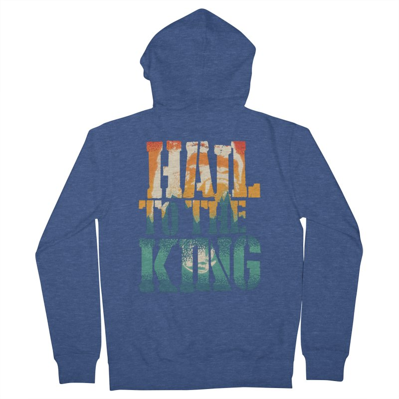 Hail To The King Women's French Terry Zip-Up Hoody by monsieurgordon's Artist Shop