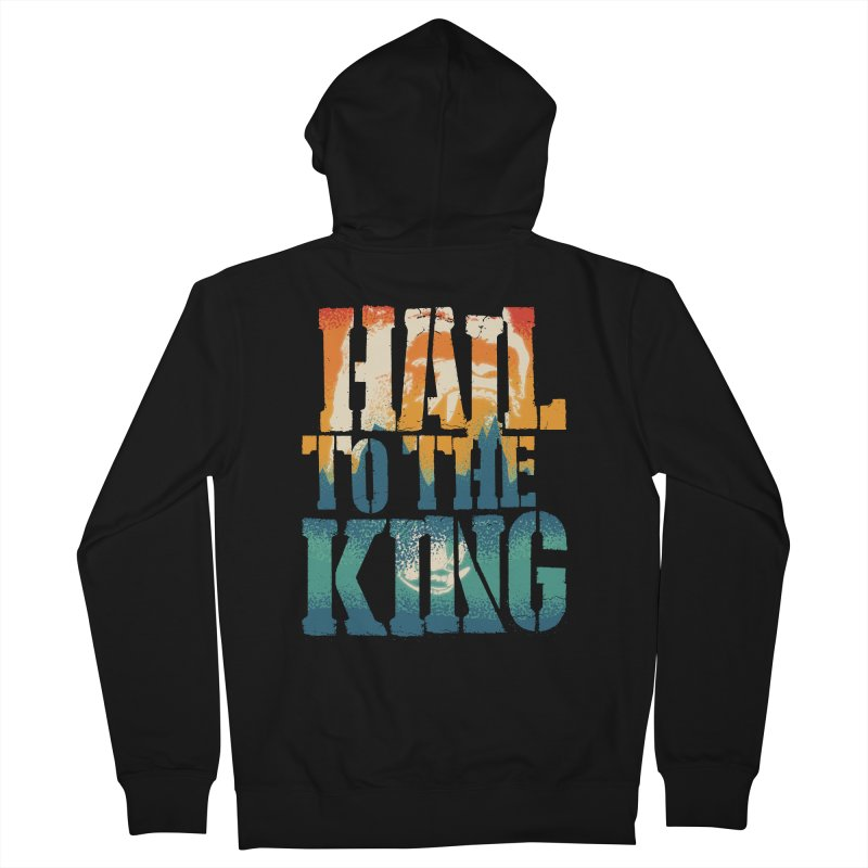 Hail To The King Men's French Terry Zip-Up Hoody by monsieurgordon's Artist Shop