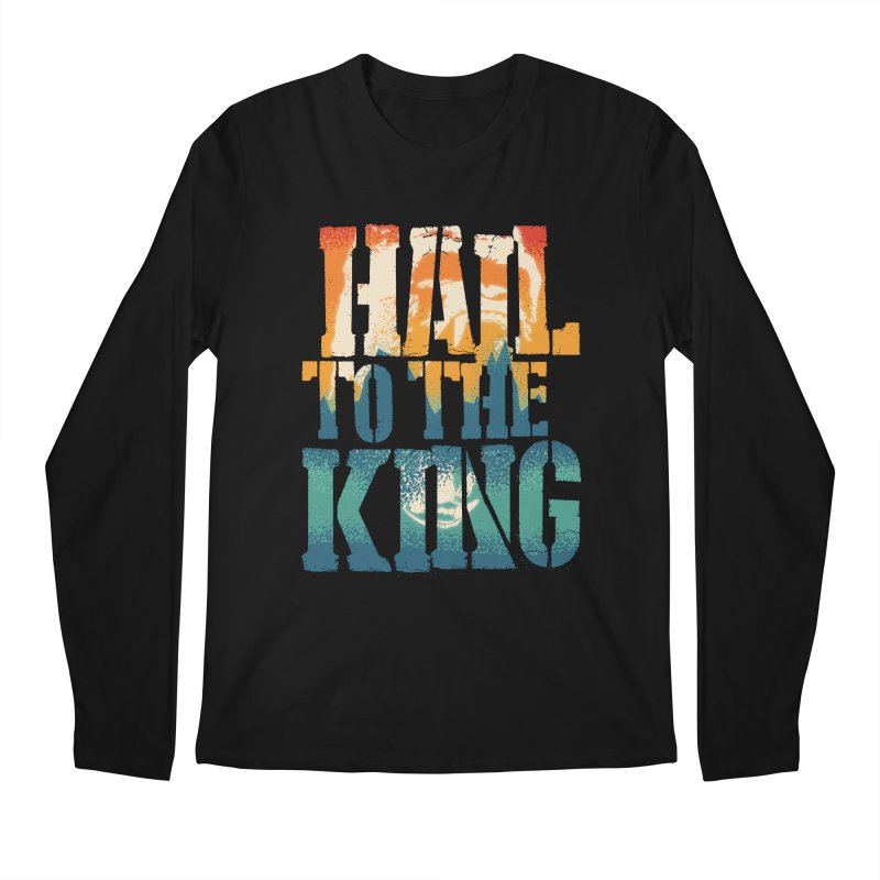 Hail To The King Men's Regular Longsleeve T-Shirt by monsieurgordon's Artist Shop