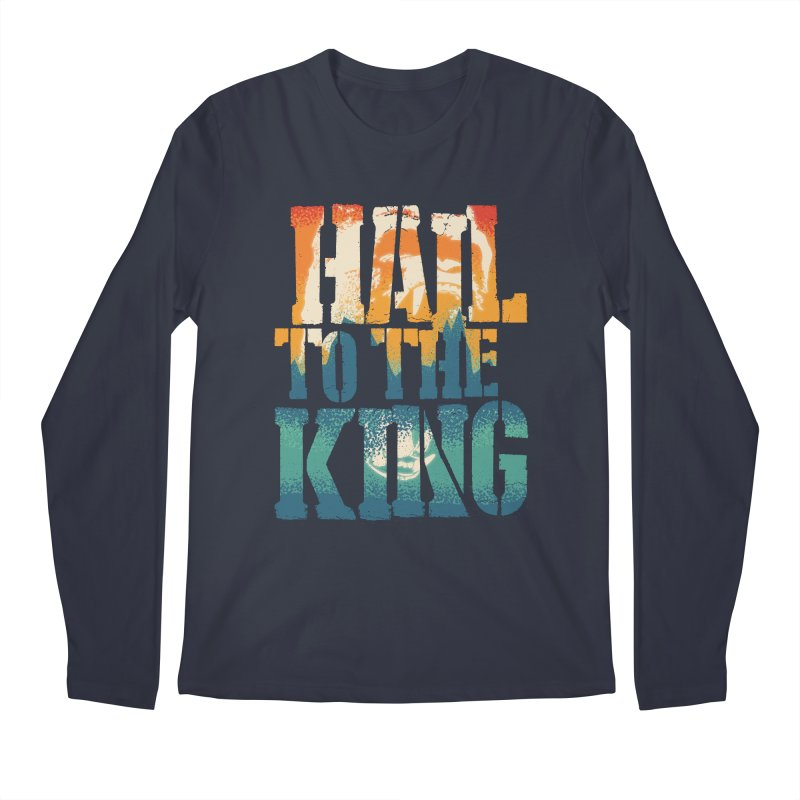 Hail To The King Men's Longsleeve T-Shirt by monsieurgordon's Artist Shop