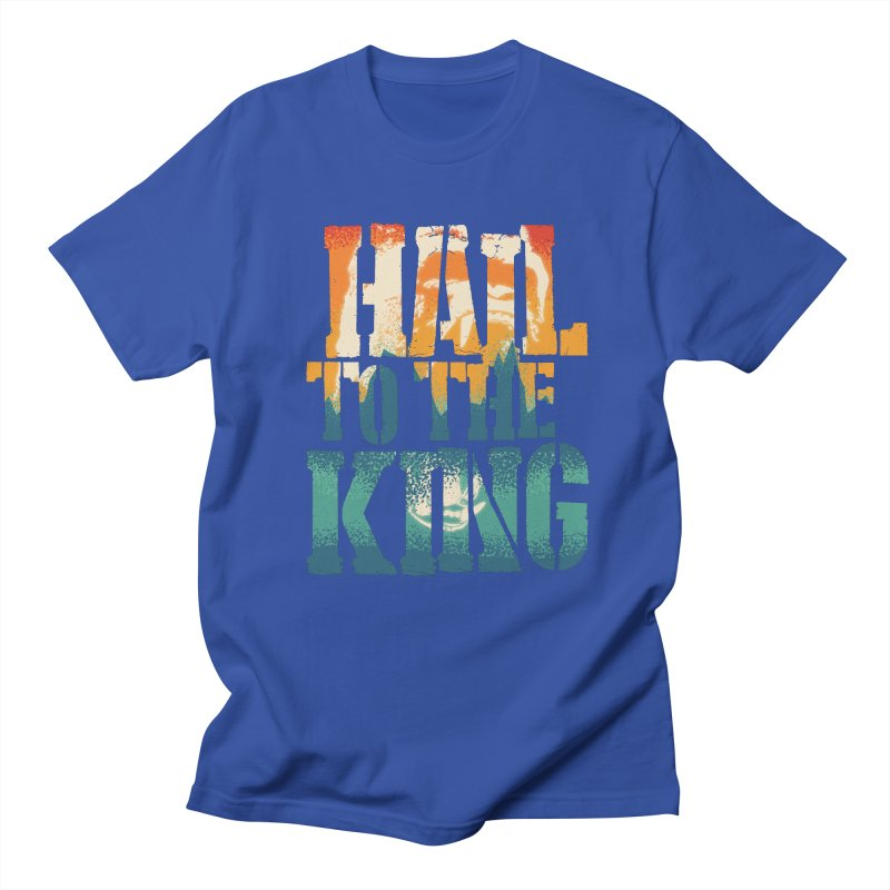 Hail To The King Women's Unisex T-Shirt by monsieurgordon's Artist Shop