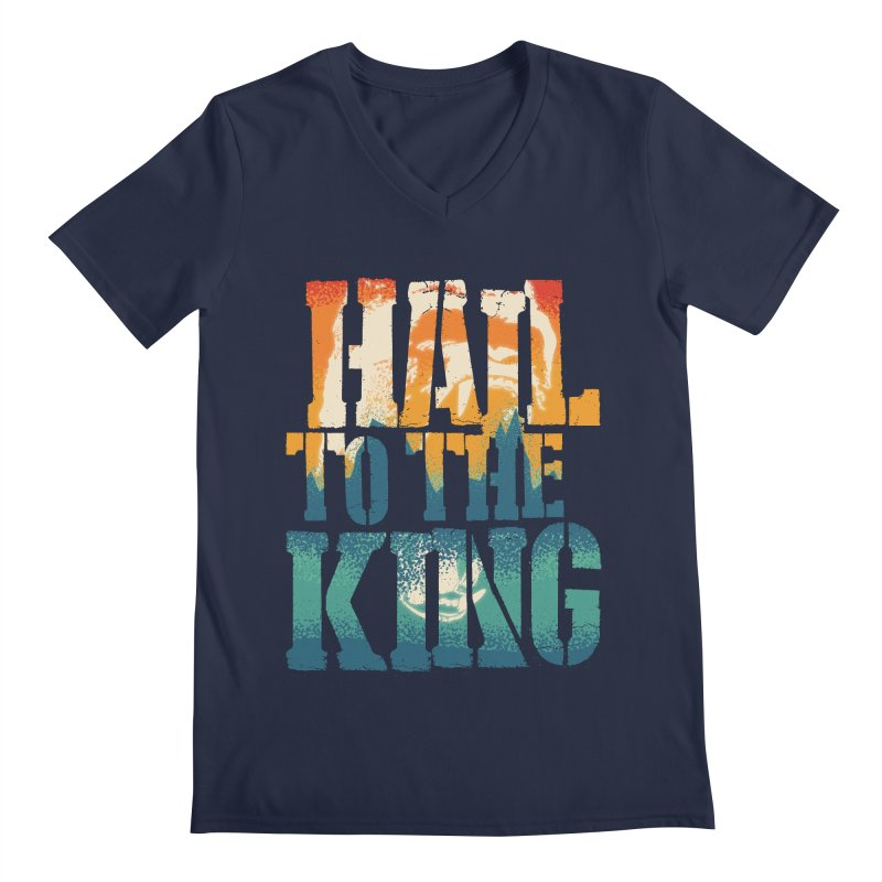 Hail To The King Men's Regular V-Neck by monsieurgordon's Artist Shop