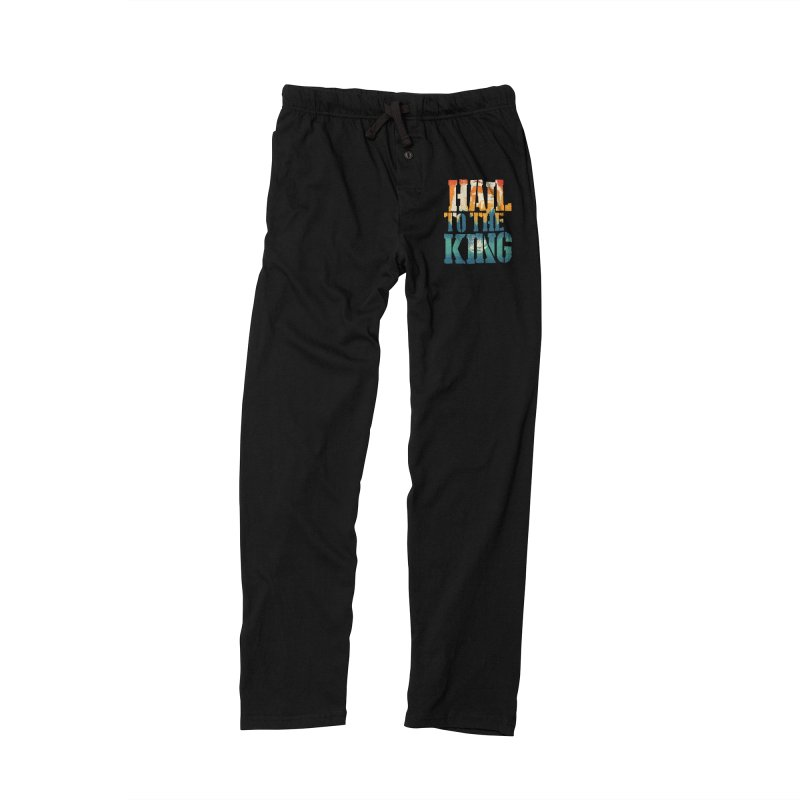 Hail To The King Women's Lounge Pants by monsieurgordon's Artist Shop
