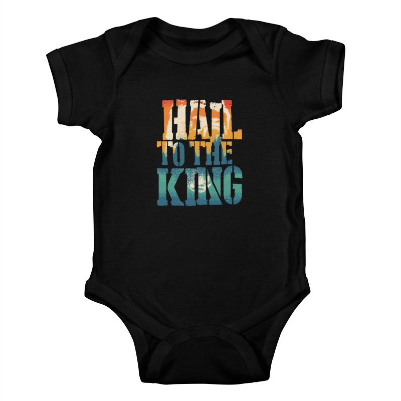Hail To The King Kids Baby Bodysuit by monsieurgordon's Artist Shop