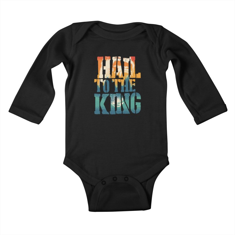 Hail To The King Kids Baby Longsleeve Bodysuit by monsieurgordon's Artist Shop