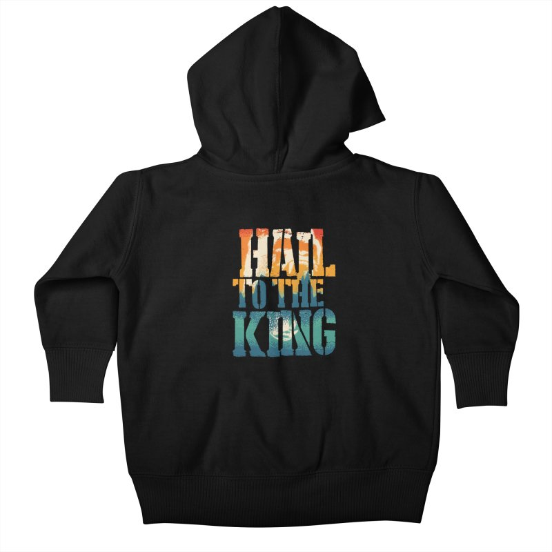 Hail To The King Kids Baby Zip-Up Hoody by monsieurgordon's Artist Shop