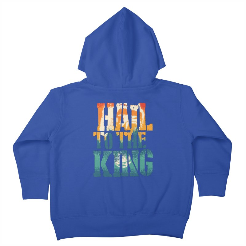 Hail To The King Kids Toddler Zip-Up Hoody by monsieurgordon's Artist Shop