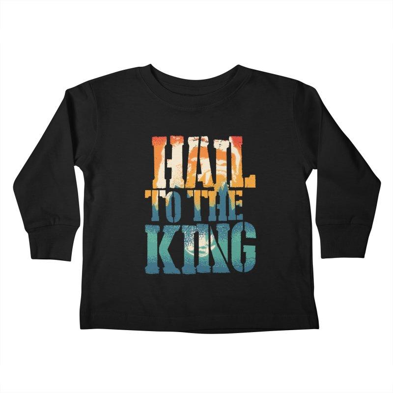 Hail To The King Kids Toddler Longsleeve T-Shirt by monsieurgordon's Artist Shop