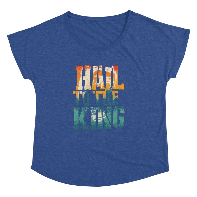 Hail To The King Women's Dolman by monsieurgordon's Artist Shop