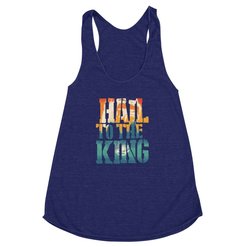 Hail To The King Women's Racerback Triblend Tank by monsieurgordon's Artist Shop