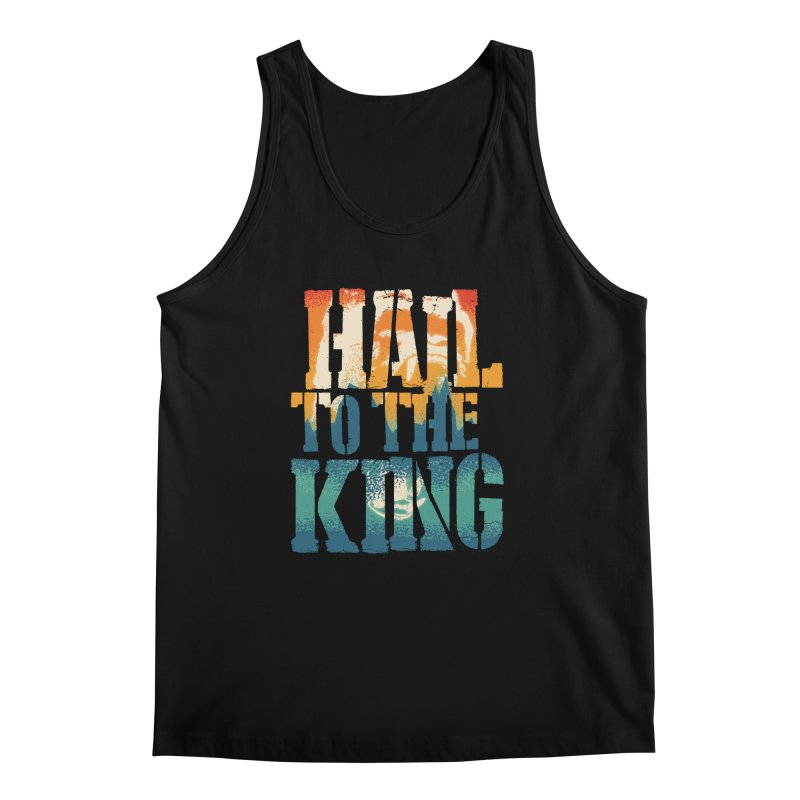 Hail To The King Men's Regular Tank by monsieurgordon's Artist Shop