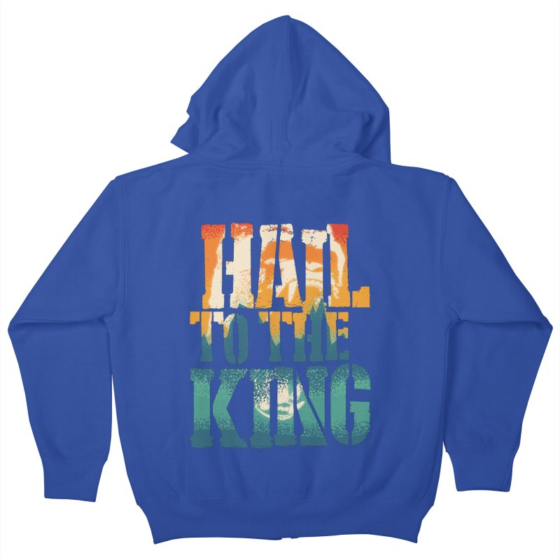 Hail To The King Kids Zip-Up Hoody by monsieurgordon's Artist Shop